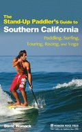 The Stand-Up Paddler's Guide to Southern California