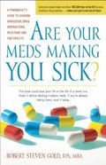 Are Your Meds Making You Sick?