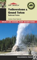 Top Trails Yellowstone &; Grand Teton National Parks