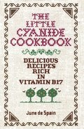 Little Cyanide Cookbook - Delicious Recipes Rich In Vitamin B17