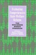 Evaluating Comprehensive State Welfare Reform