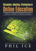 Designing, Adapting, Strategizing in Online Education: Volume 2, Number 1 of Internet Learning