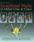Exceptional Works in Metal, Clay &; Glass