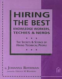 Hiring the Best Knowledge Workers, Techies and Nerds
