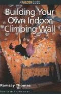 How to Climb (TM): Building Your Own Indoor Climbing Wall