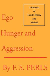 Ego, Hunger and Aggression