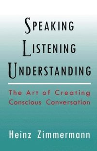 Speaking, Listening, Understanding