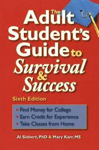 Adult Student's Guide to Survival &; Success