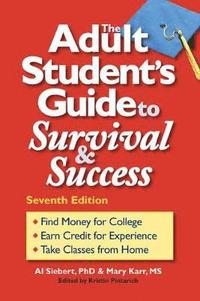 The Adult Student's Guide to Survival &; Success