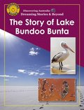 Discovering Australia: The Story of Lake Bundoo Bunta