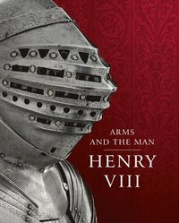 Henry VIII: Arms and the Man