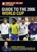 'Match Of The Day' Guide To The 2006 World Cup