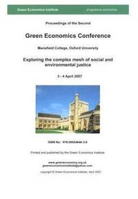 Proceedings of the Second Green Economics Conference 3-4 April 2007 at Oxford University