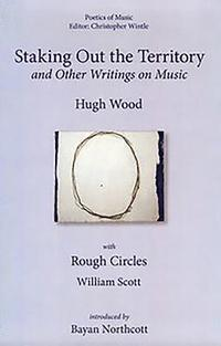 <I>Staking out the Territory</I> and Other Writings on Music