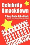 Celebrity Smackdown: A Very Rude Joke Book