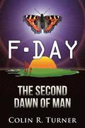 F-Day: The Second Dawn Of Man