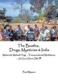 The Beatles, Drugs, Mysticism &; India
