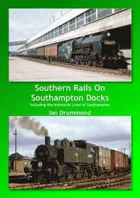 Southern Rails on Southampton Docks