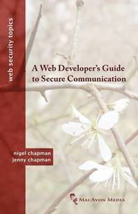 A Web Developer's Guide to Secure Communication