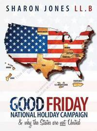 The Good Friday National Holiday Campaign &; Why the States are Not United