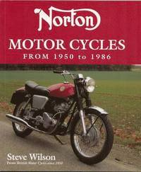 Norton Motor Cycles from 1950 to 1986