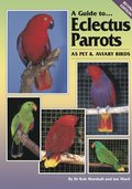 Guide to Eclectus Parrots as Pet and Aviary Birds