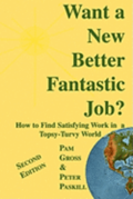 Want a New Better Fantastic Job?: How to Find Satisfying Work in a Topsy-Turvy World
