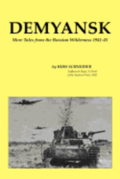 Demyansk: More Tales from the Russian Wilderness 1941-45