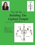 Ka Ab Ba Building The Lighted Temple: Metaphysical Keys To The Tree Of Life