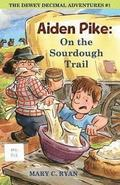 Aiden Pike: On the Sourdough Trail