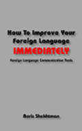 How to Improve Your Foreign Language Immediately