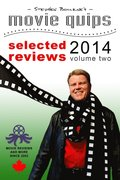 Stephen Bourne's Movie Quips, Selected Reviews 2014, Volume Two
