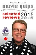 Stephen Bourne's Movie Quips, Selected Reviews 2015, Volume One