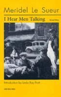 I Hear Men Talking Revised Ed