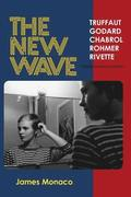 The New Wave: Truffaut Godard Chabrol Rohmer Rivette