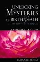 Unlocking the Mysteries of Birth &; Death