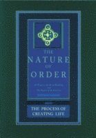 The Process of Creating Life: The Nature of Order, Book 2