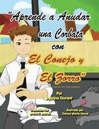 Aprende a Anudar una Corbata con El Conejo y El Zorro (Learn To Tie A Tie With The Rabbit And The Fox)