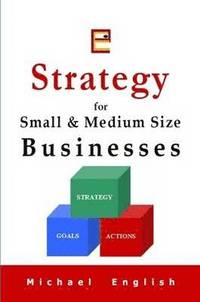 Strategy for Small &; Medium Size Businesses