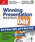 Winning Presentation in a Day: Get It Done Right, Get It Done Fast