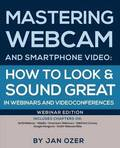 Mastering Webcam and Smartphone Video