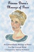Princess Diana's Message of Peace: An Extraordinary Message of Peace for our Current World