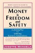 Money Is Freedom and Safety: A Lifelong Plan for Achieving Economic Independence