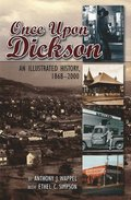 Once Upon Dickson: An Illustrated History, 1868-2000