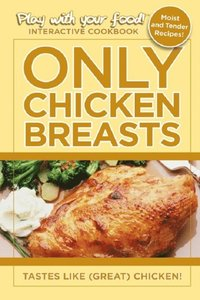 Only Chicken Breasts