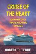 Cruise of the Heart: Memoir of a Transatlantic Cruise