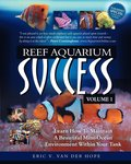 Reef Aquarium Success - Volume 1
