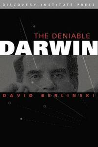 The Deniable Darwin &; Other Essays