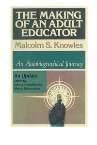 The Making of an Adult Educator: An autobiographical journey