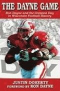 The Dayne Game: Ron Dayne and the Greatest Day in Wisconsin Football History